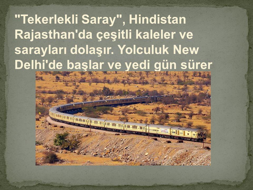 Tekerlekli Saray , Hindistan Rajasthan da çeşitli kaleler ve sarayları dolaşır.