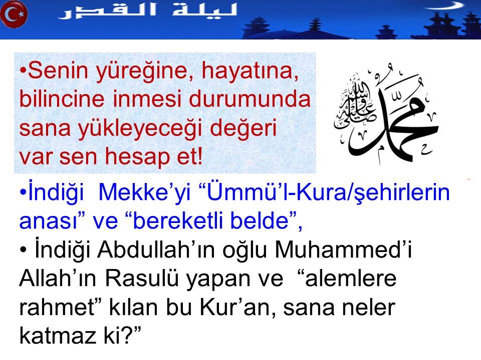 """İndiği Mekke'yi """"Ümmü'l-Kura/şehirlerin anası"""" ve """"bereketli belde"""", İndiği Abdullah'ın oğlu Muhammed'i Allah'ın Rasulü yapan ve """"alemlere rahmet"""" kıl"""
