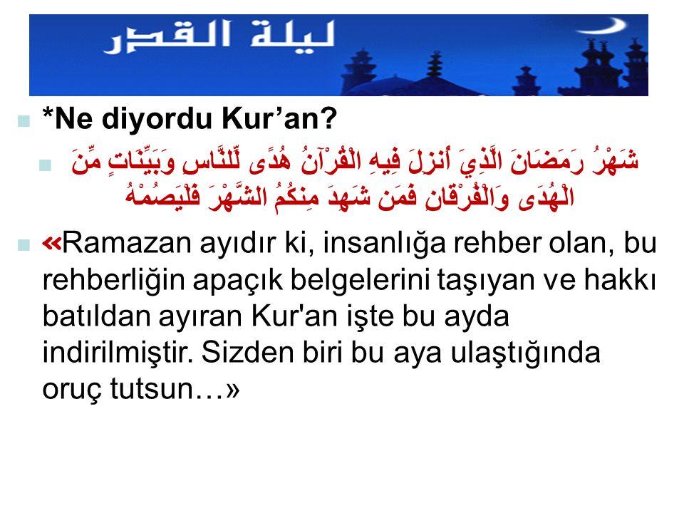 *Ne diyordu Kur'an.