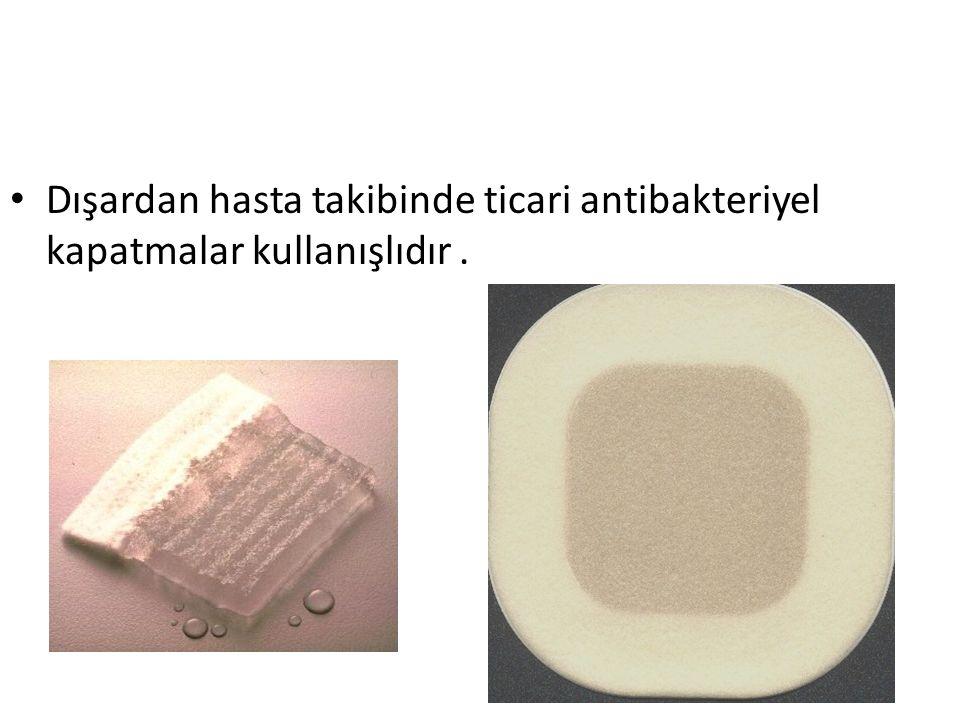 Dışardan hasta takibinde ticari antibakteriyel kapatmalar kullanışlıdır.