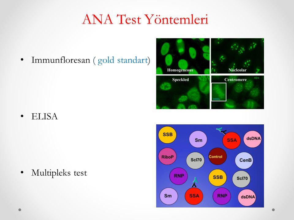 ANA Test Yöntemleri Immunfloresan ( gold standart) ELISA Multipleks test