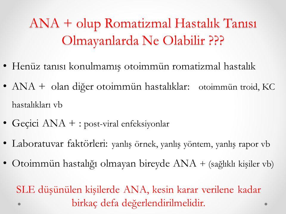 ANA + olup Romatizmal Hastalık Tanısı Olmayanlarda Ne Olabilir ??.