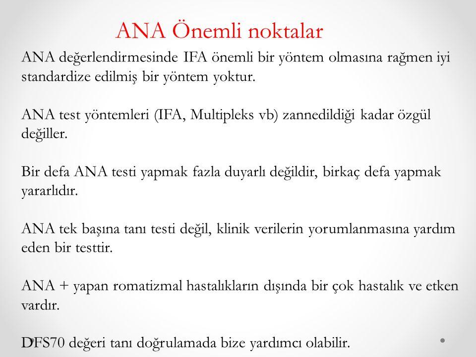 ANA Önemli noktalar ANA değerlendirmesinde IFA önemli bir yöntem olmasına rağmen iyi standardize edilmiş bir yöntem yoktur.