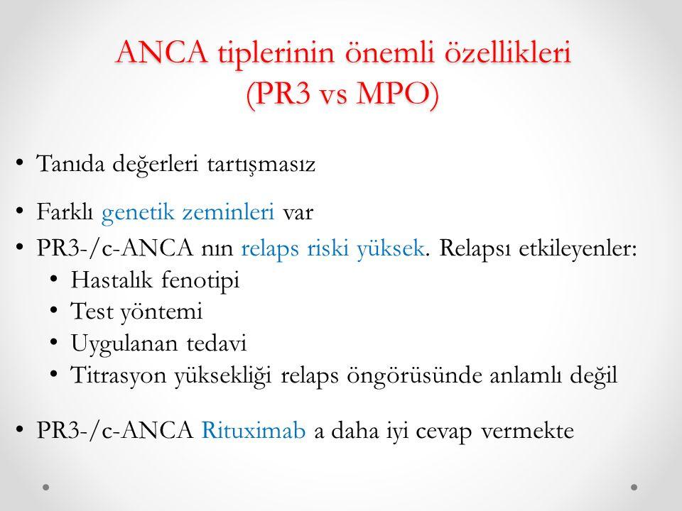 ANCA tiplerinin önemli özellikleri (PR3 vs MPO) Tanıda değerleri tartışmasız Farklı genetik zeminleri var PR3-/c-ANCA nın relaps riski yüksek.