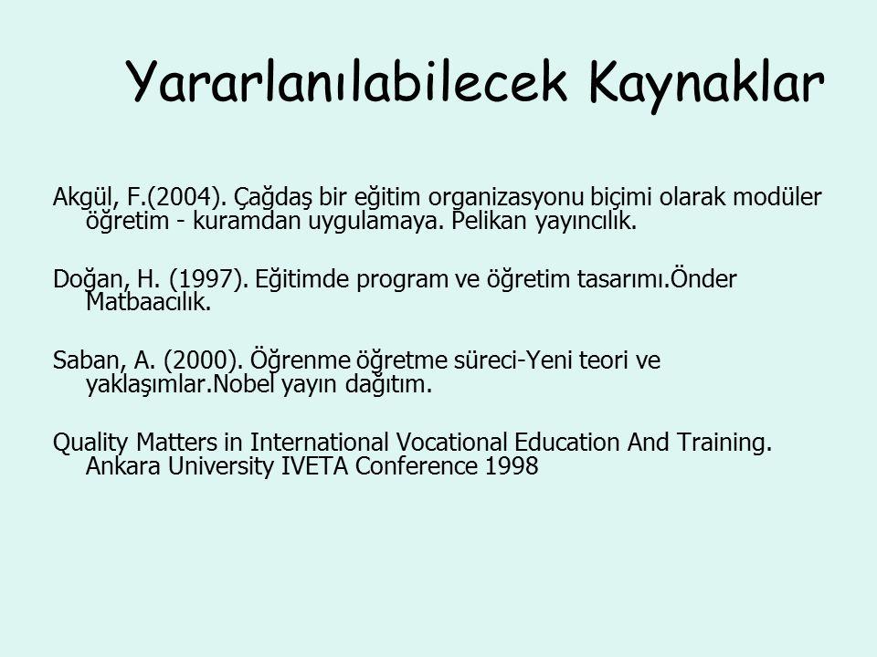 Yararlanılabilecek Kaynaklar Akgül, F.(2004).