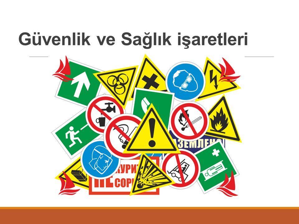 Güvenlik ve Sağlık işaretleri