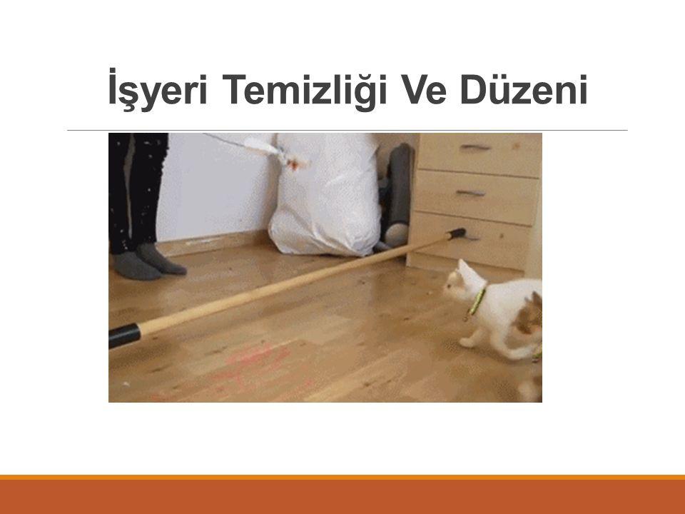 İşyeri Temizliği Ve Düzeni