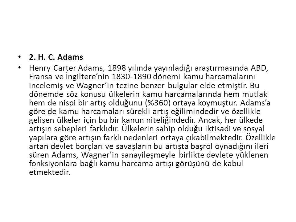 2. H. C. Adams Henry Carter Adams, 1898 yılında yayınladığı araştırmasında ABD, Fransa ve İngiltere'nin 1830-1890 dönemi kamu harcamalarını incelemiş