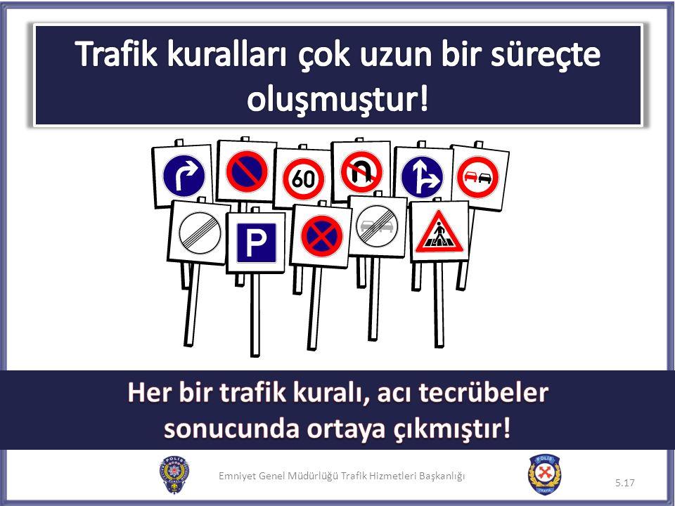 Emniyet Genel Müdürlüğü Trafik Hizmetleri Başkanlığı 5.17