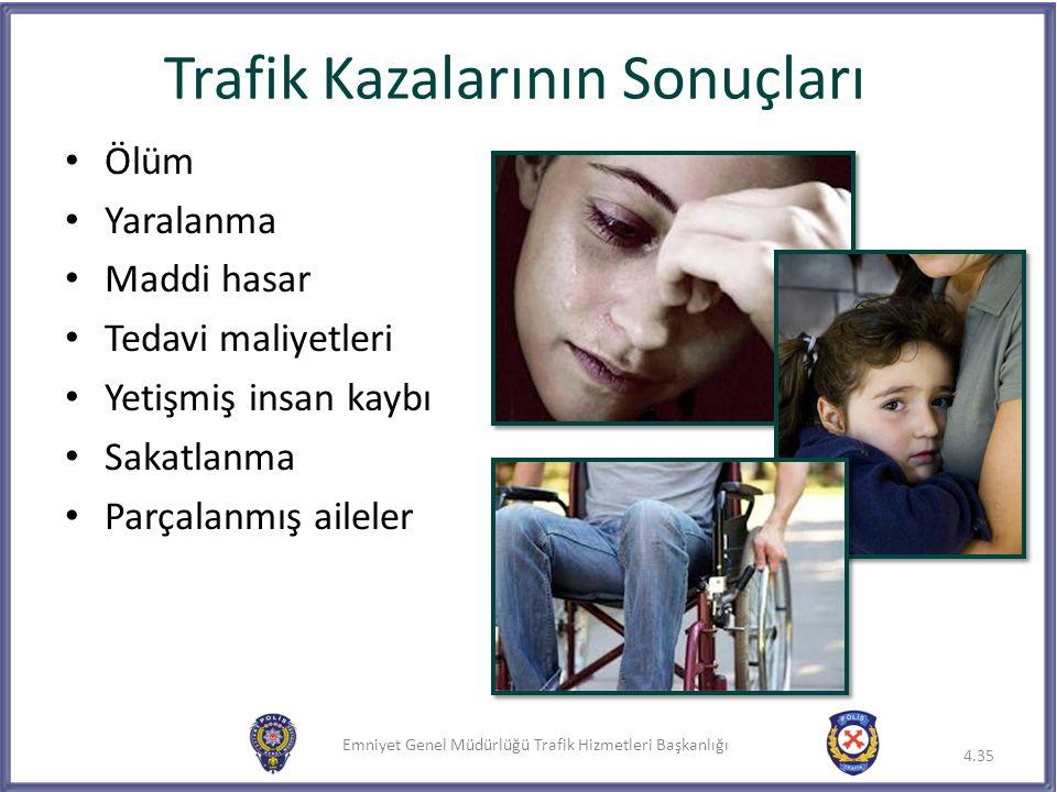 Emniyet Genel Müdürlüğü Trafik Hizmetleri Başkanlığı Trafik Kazalarının Sonuçları Ölüm Yaralanma Maddi hasar Tedavi maliyetleri Yetişmiş insan kaybı S
