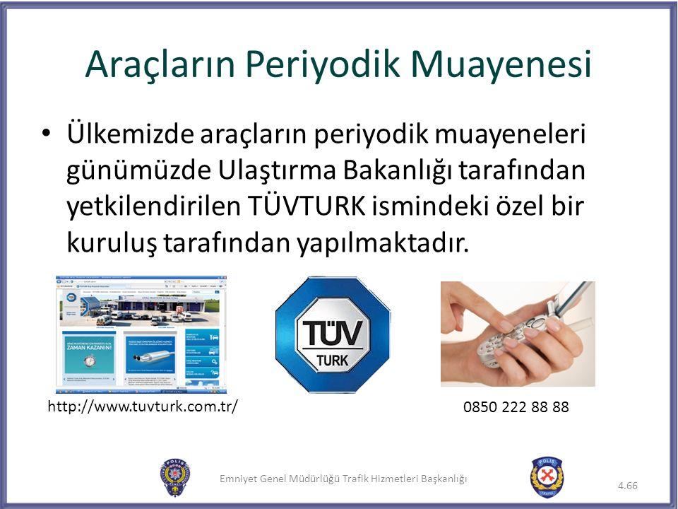 Emniyet Genel Müdürlüğü Trafik Hizmetleri Başkanlığı Ülkemizde araçların periyodik muayeneleri günümüzde Ulaştırma Bakanlığı tarafından yetkilendirile