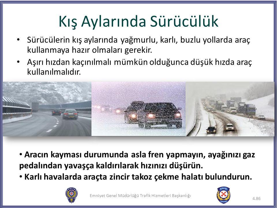 Emniyet Genel Müdürlüğü Trafik Hizmetleri Başkanlığı Sürücülerin kış aylarında yağmurlu, karlı, buzlu yollarda araç kullanmaya hazır olmaları gerekir.
