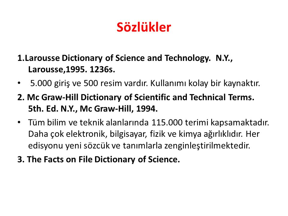 Sözlükler 1.Larousse Dictionary of Science and Technology.