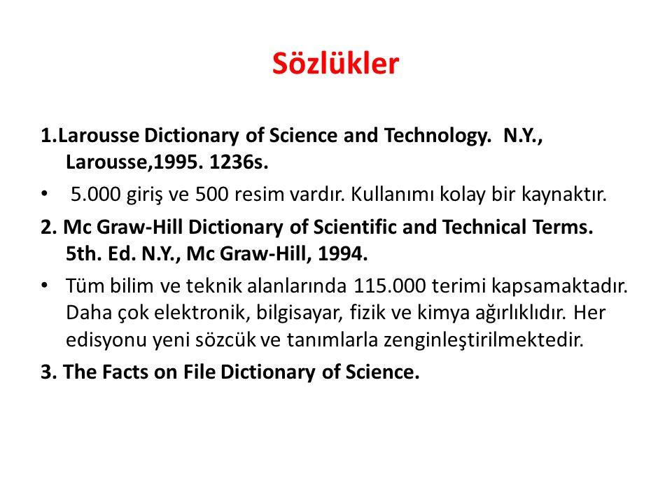 Sözlükler 1.Larousse Dictionary of Science and Technology.