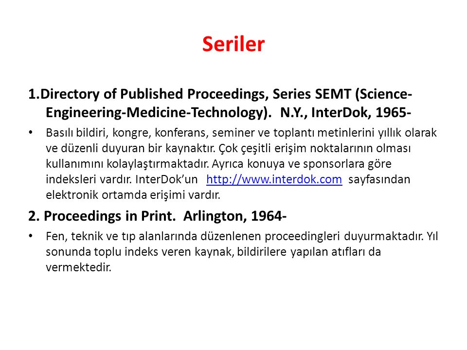 Seriler 1.Directory of Published Proceedings, Series SEMT (Science- Engineering-Medicine-Technology).