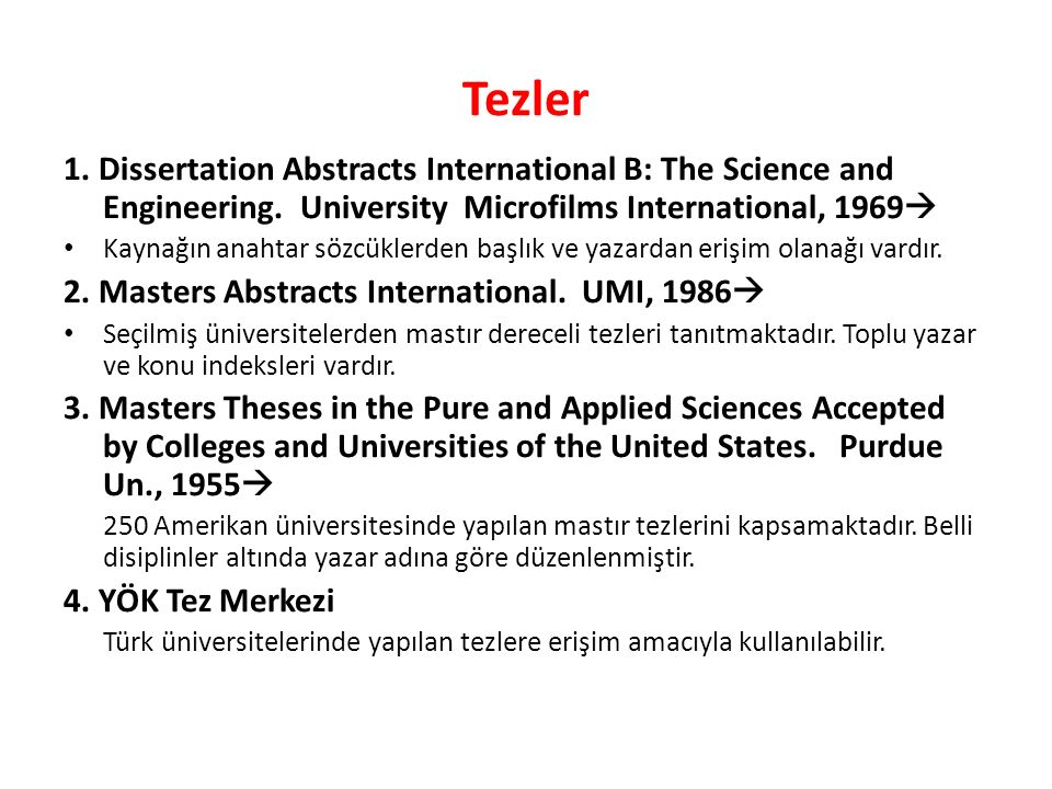 Tezler 1. Dissertation Abstracts International B: The Science and Engineering.