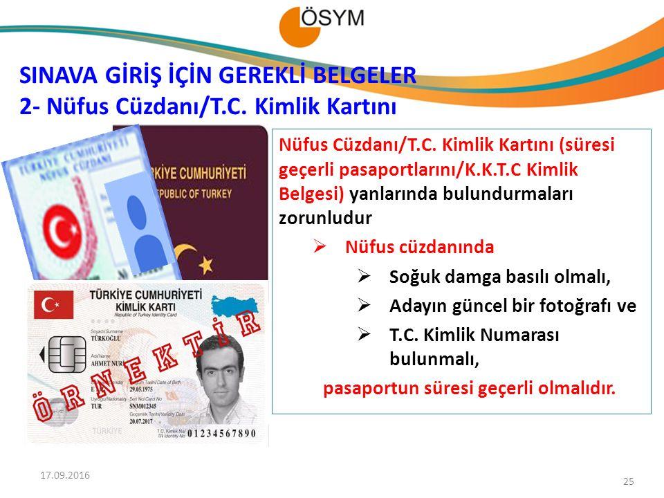 25 SINAVA GİRİŞ İÇİN GEREKLİ BELGELER 2- Nüfus Cüzdanı/T.C.
