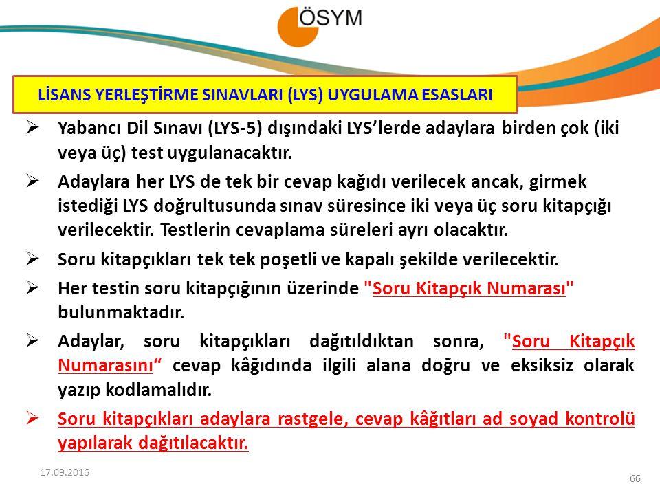  Yabancı Dil Sınavı (LYS-5) dışındaki LYS'lerde adaylara birden çok (iki veya üç) test uygulanacaktır.