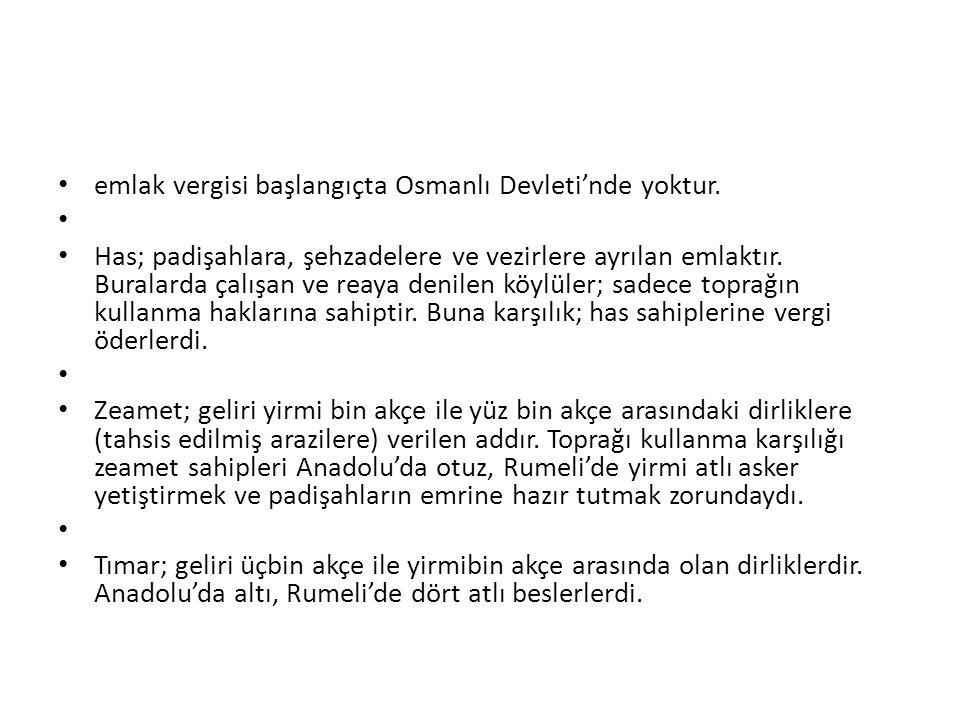 emlak vergisi başlangıçta Osmanlı Devleti'nde yoktur.