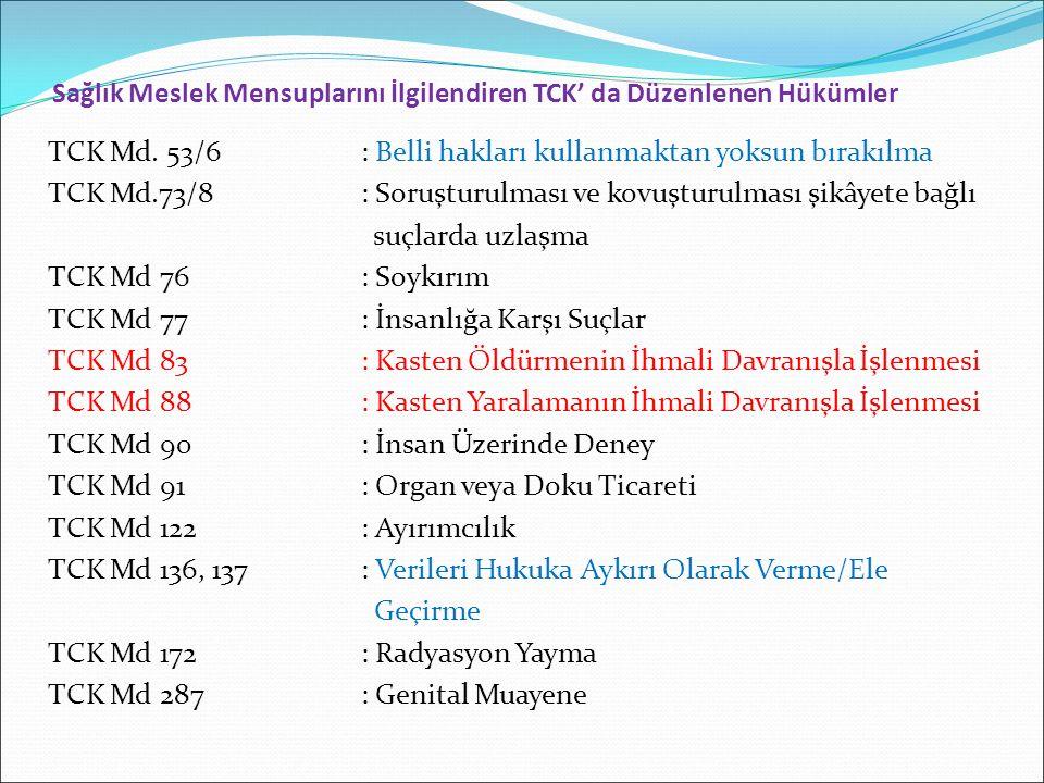 Sağlık Meslek Mensuplarını İlgilendiren TCK' da Düzenlenen Hükümler TCK Md.