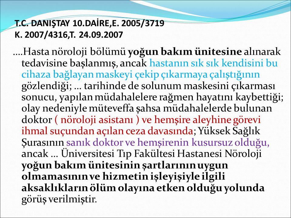 T.C.DANIŞTAY 10.DAİRE,E. 2005/3719 K. 2007/4316,T.