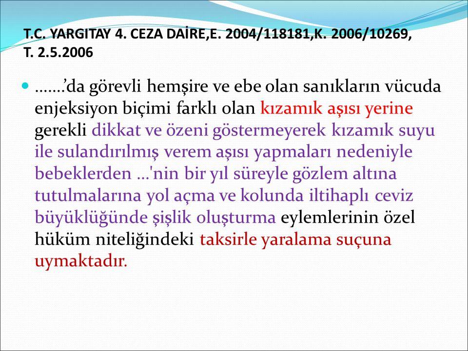 T.C.YARGITAY 4. CEZA DAİRE,E. 2004/118181,K. 2006/10269, T.