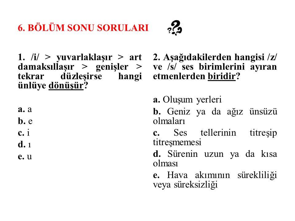 6.BÖLÜM SONU SORULARI 1.