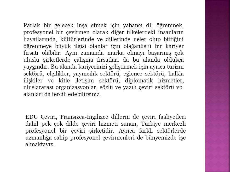İletişim:- Kore Şehitleri Caddesi Mithat Ünlü Sokak Plaza 21 D: 14 No:17 Zincirlikuyu / İstanbul – TÜRKİYE Telefon :-0(212) 280 86 36 Fax :-0(212) 280 33 37 Mobil:- 0(532) 280 9 333 Mail :-info@educeviri.com http://www.educeviri.com/