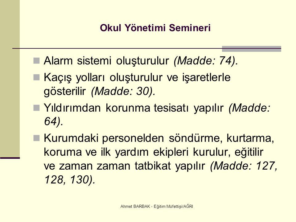 Ahmet BARBAK - Eğitim Müfettişi/AĞRI Okul Yönetimi Semineri Alarm sistemi oluşturulur (Madde: 74).