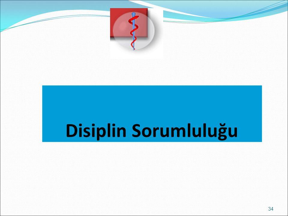 Disiplin Sorumluluğu 34