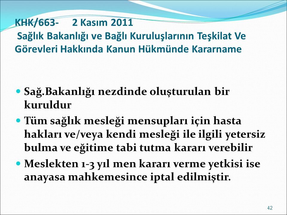 KHK/663-2 Kasım 2011 Sağlık Bakanlığı ve Bağlı Kuruluşlarının Teşkilat Ve Görevleri Hakkında Kanun Hükmünde Kararname Sağ.Bakanlığı nezdinde oluşturul