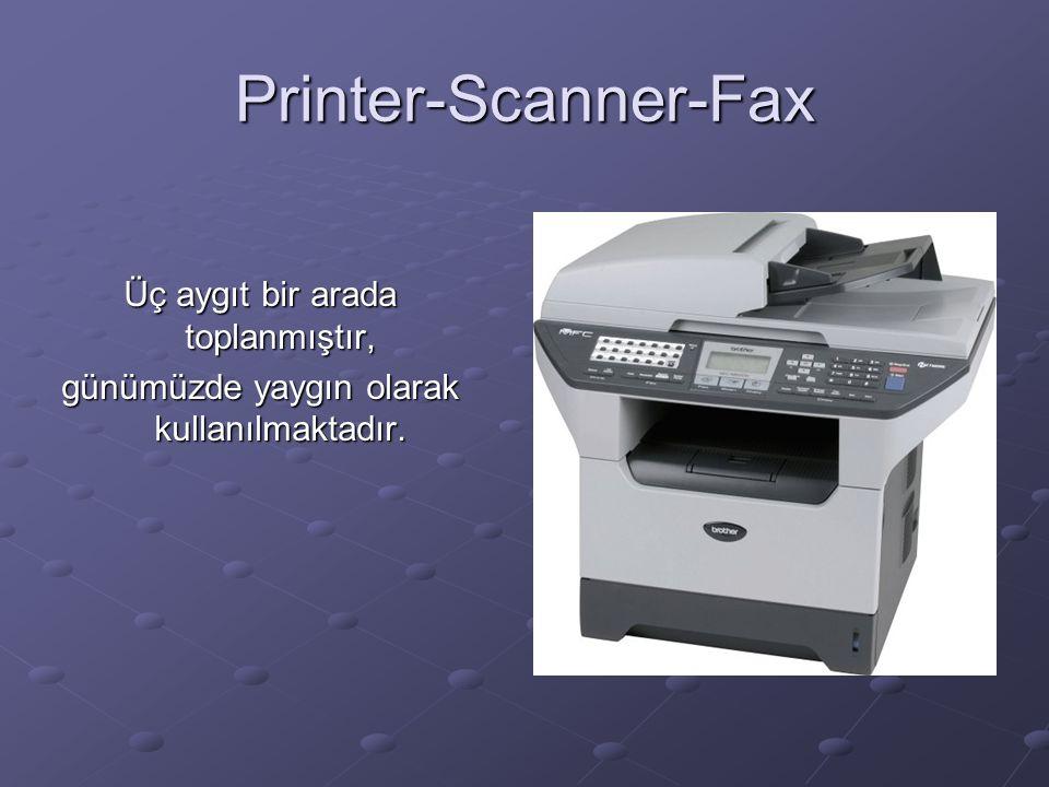 Printer-Scanner-Fax Üç aygıt bir arada toplanmıştır, günümüzde yaygın olarak kullanılmaktadır.