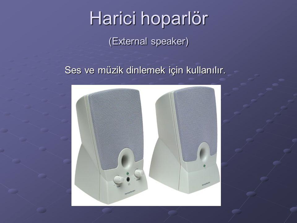 Harici hoparlör (External speaker) Ses ve müzik dinlemek için kullanılır.