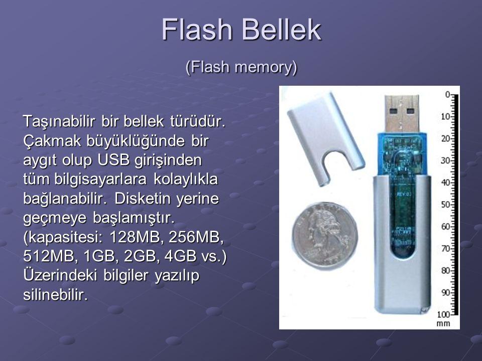 Flash Bellek (Flash memory) Taşınabilir bir bellek türüdür.