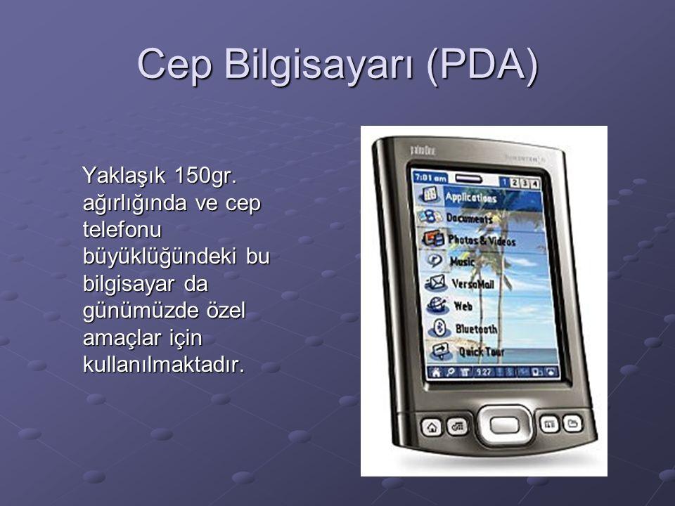 Cep Bilgisayarı (PDA) Yaklaşık 150gr.