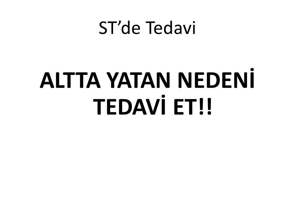 ST'de Tedavi ALTTA YATAN NEDENİ TEDAVİ ET!!