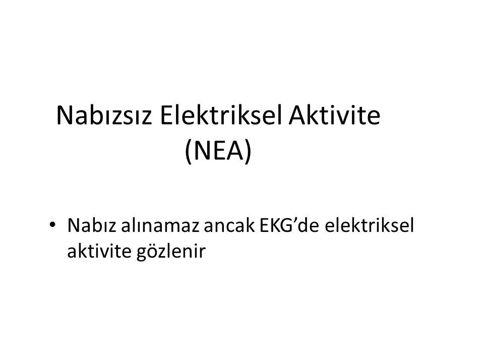 Nabızsız Elektriksel Aktivite (NEA) Nabız alınamaz ancak EKG'de elektriksel aktivite gözlenir
