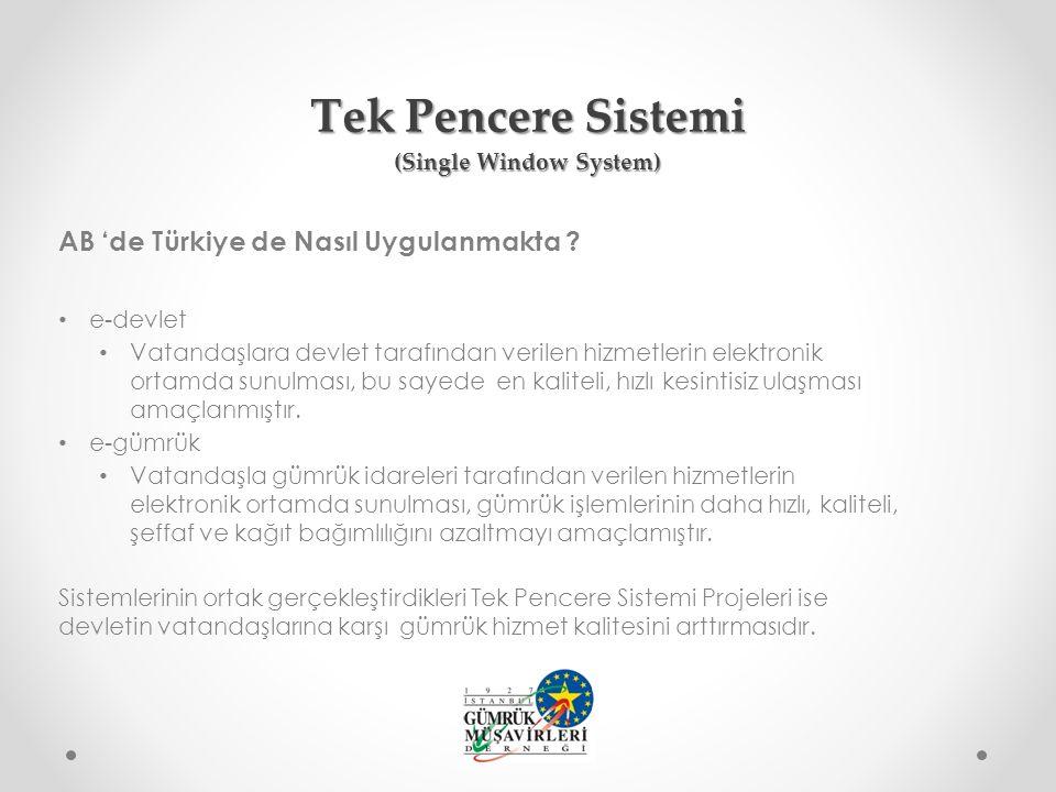 AB 'de Türkiye de Nasıl Uygulanmakta ? e-devlet Vatandaşlara devlet tarafından verilen hizmetlerin elektronik ortamda sunulması, bu sayede en kaliteli
