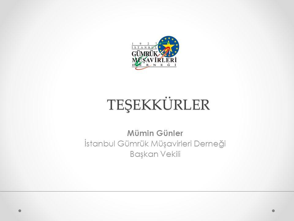 TEŞEKKÜRLER Mümin Günler İstanbul Gümrük Müşavirleri Derneği Başkan Vekili