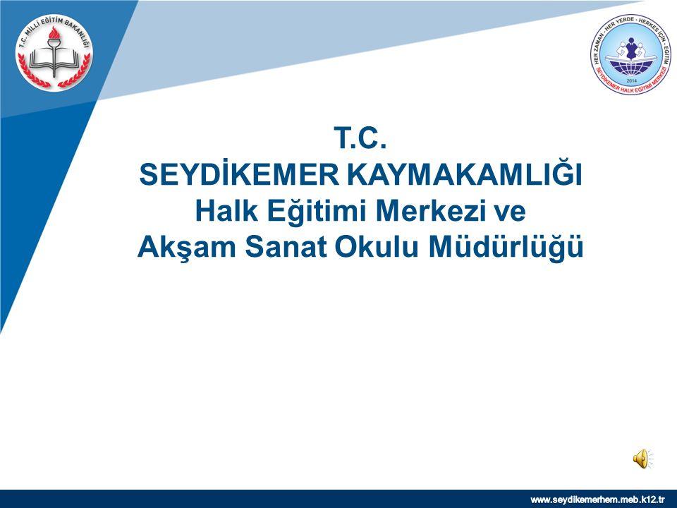 www.company.com T.C. SEYDİKEMER KAYMAKAMLIĞI Halk Eğitimi Merkezi ve Akşam Sanat Okulu Müdürlüğü