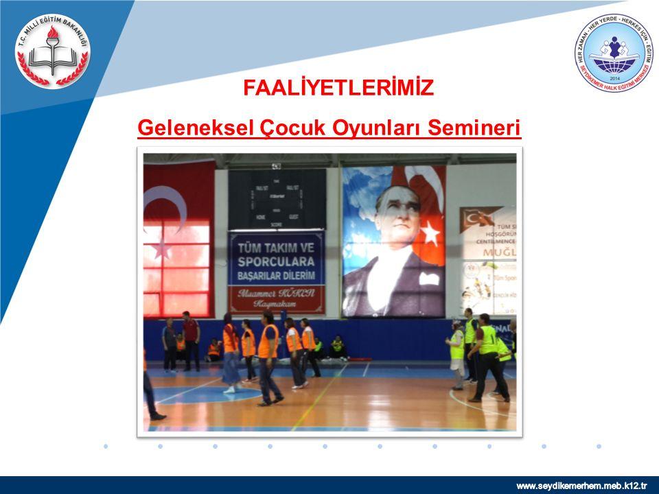 www.company.com FAALİYETLERİMİZ Geleneksel Çocuk Oyunları Semineri