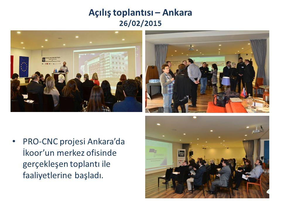 Açılış toplantısı – Ankara 26/02/2015 PRO-CNC projesi Ankara'da İkoor'un merkez ofisinde gerçekleşen toplantı ile faaliyetlerine başladı.