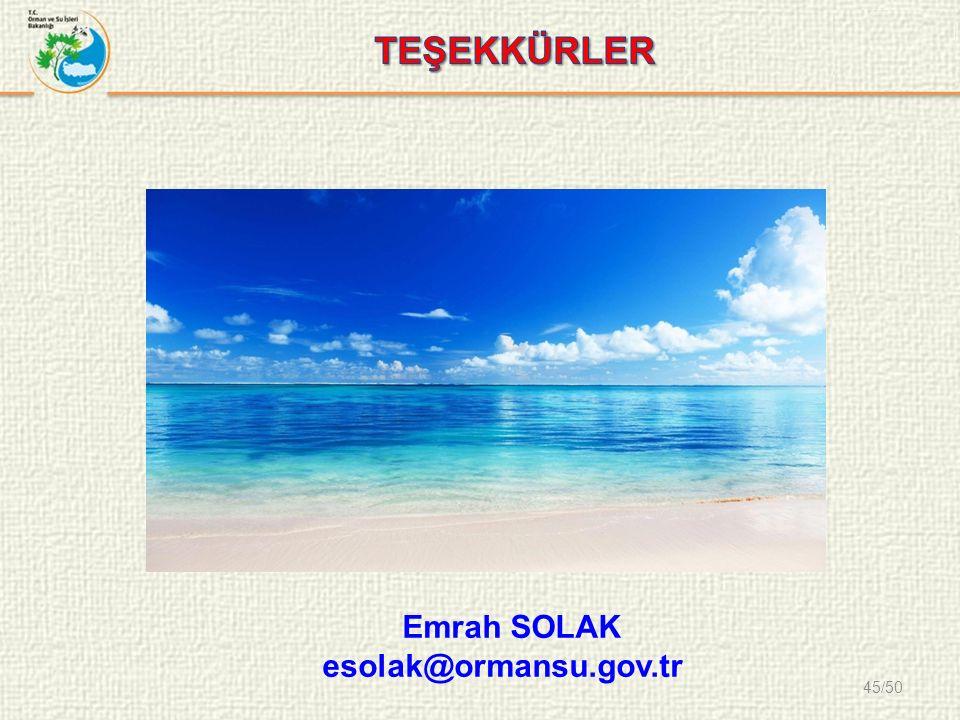 45/50 Emrah SOLAK esolak@ormansu.gov.tr