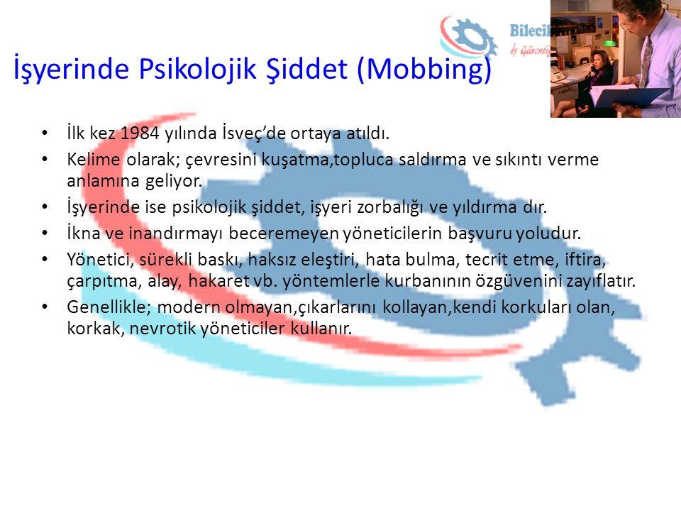 İşyerinde Psikolojik Şiddet (Mobbing) İlk kez 1984 yılında İsveç'de ortaya atıldı. Kelime olarak; çevresini kuşatma,topluca saldırma ve sıkıntı verme