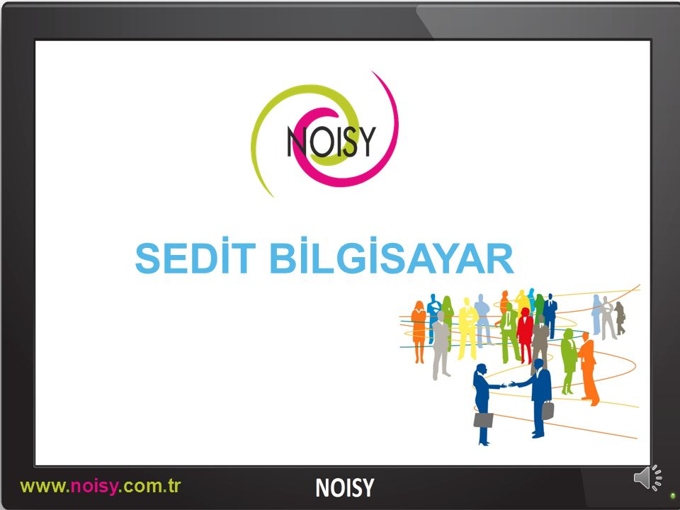 SEDİT BİLGİSAYAR www.noisy.com.tr