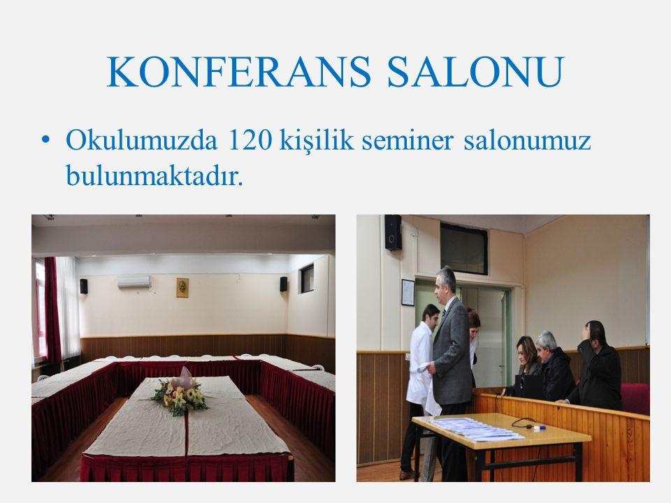 KONFERANS SALONU Okulumuzda 120 kişilik seminer salonumuz bulunmaktadır.