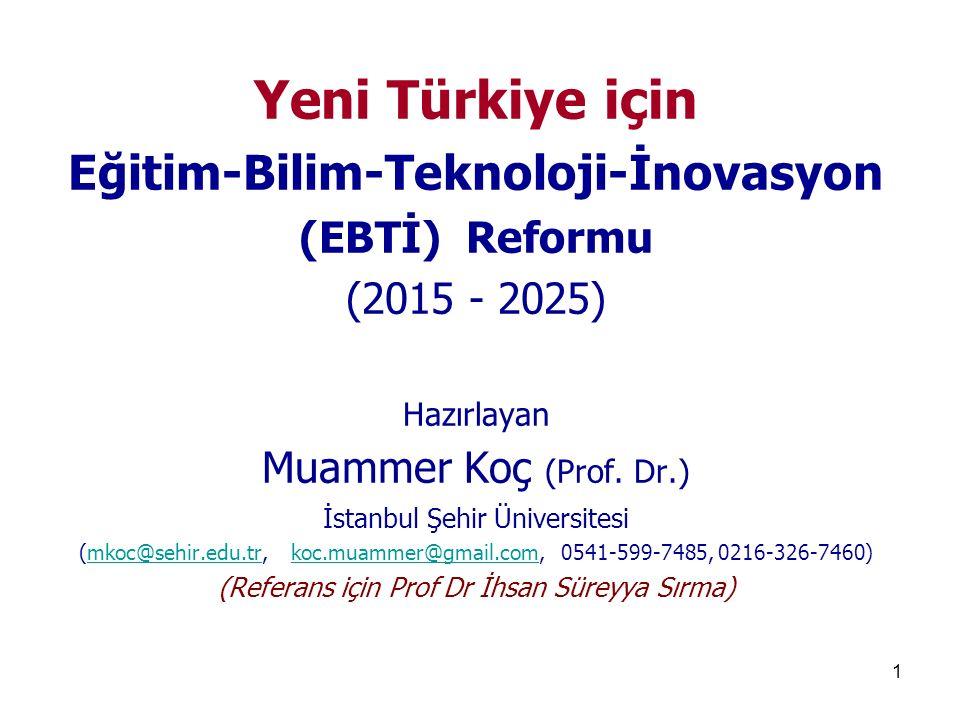 2 Bu sunum ( Yeni Türkiye için Eğitim-Bilim-Teknoloji-İnovasyon Reformu ) 2006-2014 arasında bu alanda yapmış olduğum araştırma- proje-danışmanlık ve yaklaşık 10 ülkeyi kapsayan mukayeseli seyahat ve analizlerimin neticesinde bitirmek üzere olduğum bir kitabın-tezin özetidir.