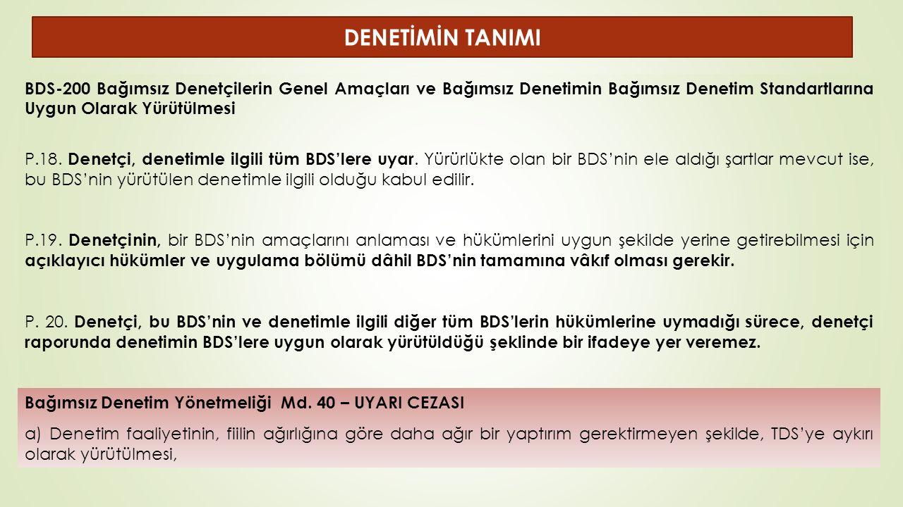 BDS-200 Bağımsız Denetçilerin Genel Amaçları ve Bağımsız Denetimin Bağımsız Denetim Standartlarına Uygun Olarak Yürütülmesi P.18.