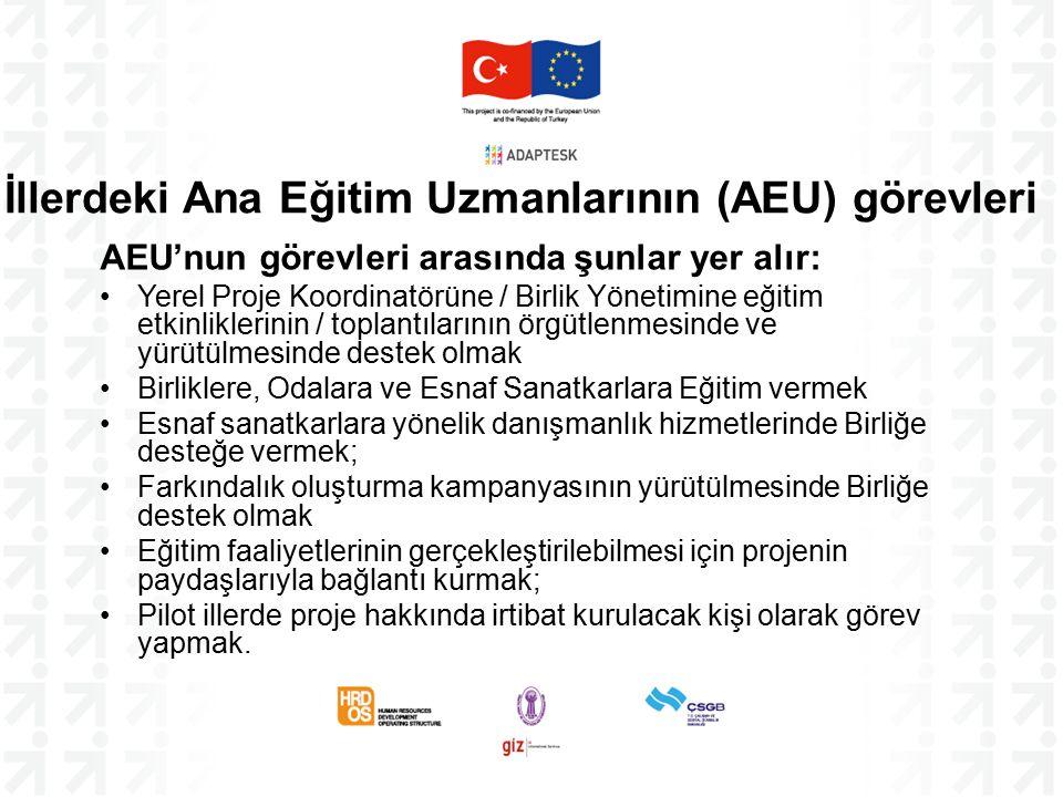 AEU'nun görevleri arasında şunlar yer alır: Yerel Proje Koordinatörüne / Birlik Yönetimine eğitim etkinliklerinin / toplantılarının örgütlenmesinde ve
