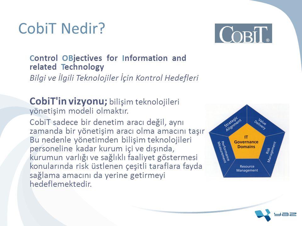 CobiT Yapısı CobiT, dört süreç alanında gruplanmış sürecini ele alır.
